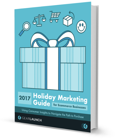 2017 holiday marketing guide for ecommerce businesses